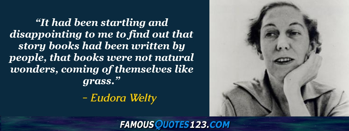 Eudora Welty Quotes - Famous Quotations By Eudora Welty - Sayings By