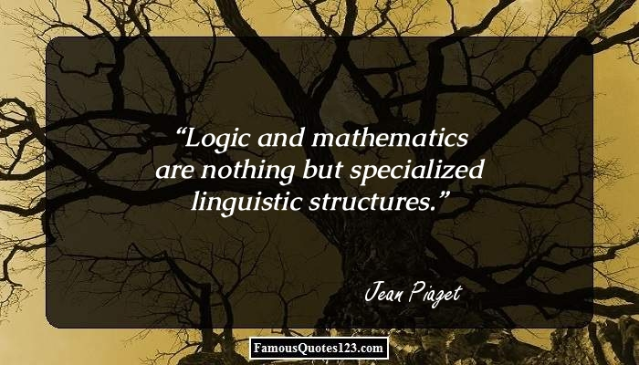 Jean Piaget Quote Are We Forming Children Who Are Only: Mathematics Quotes & Sayings That Will Make You Love This