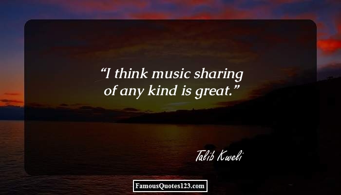 I think music sharing of any kind is great.