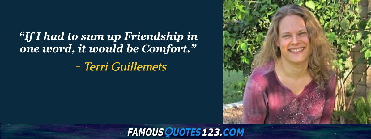 If I had to sum up Friendship in one word, it would be Comfort.