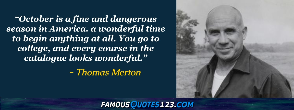 Famous Quotations By Thomas Merton