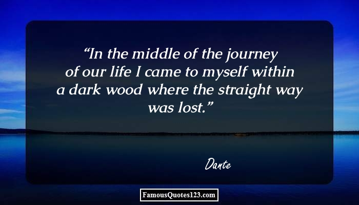 In the middle of the journey of our life I came to myself within a dark wood where the straight way was lost.
