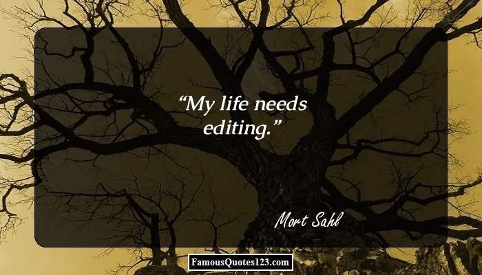 My life needs editing.