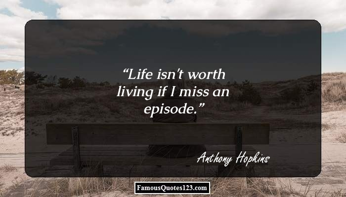 Life isn't worth living if I miss an episode.