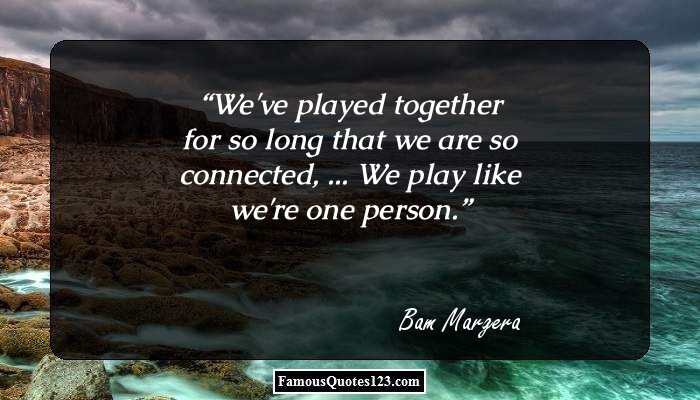 We've played together for so long that we are so connected, ... We play like we're one person.