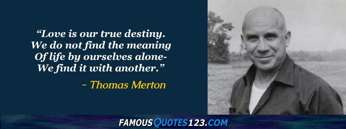 Thomas Merton Quotes Famous Quotations By Thomas Merton Sayings Mesmerizing Thomas Merton Quotes
