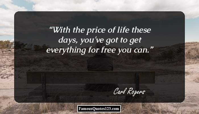 With the price of life these days, you've got to get everything for free you can.