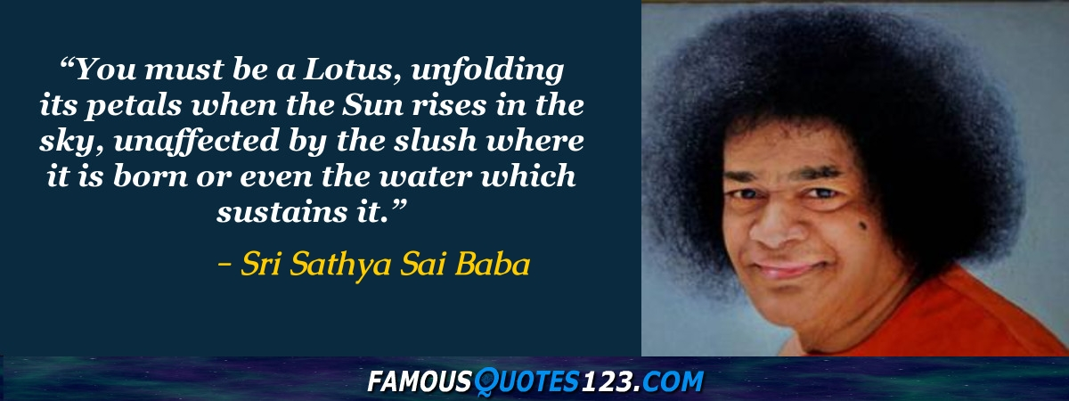 Sri Sathya Sai Baba Quotes - Famous Quotations By Sri Sathya
