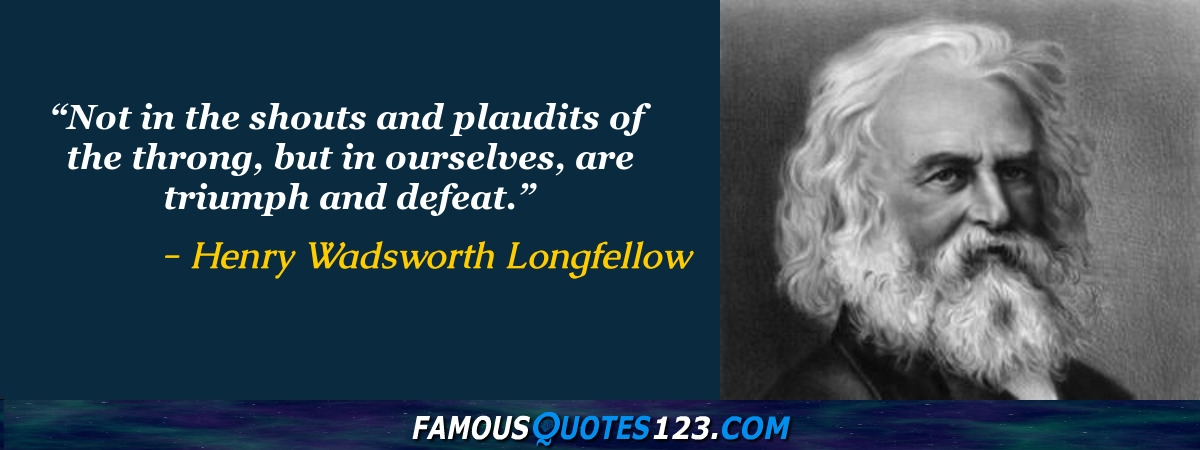 Henry Wadsworth Longfellow Quotes - Famous Quotations By Henry ...