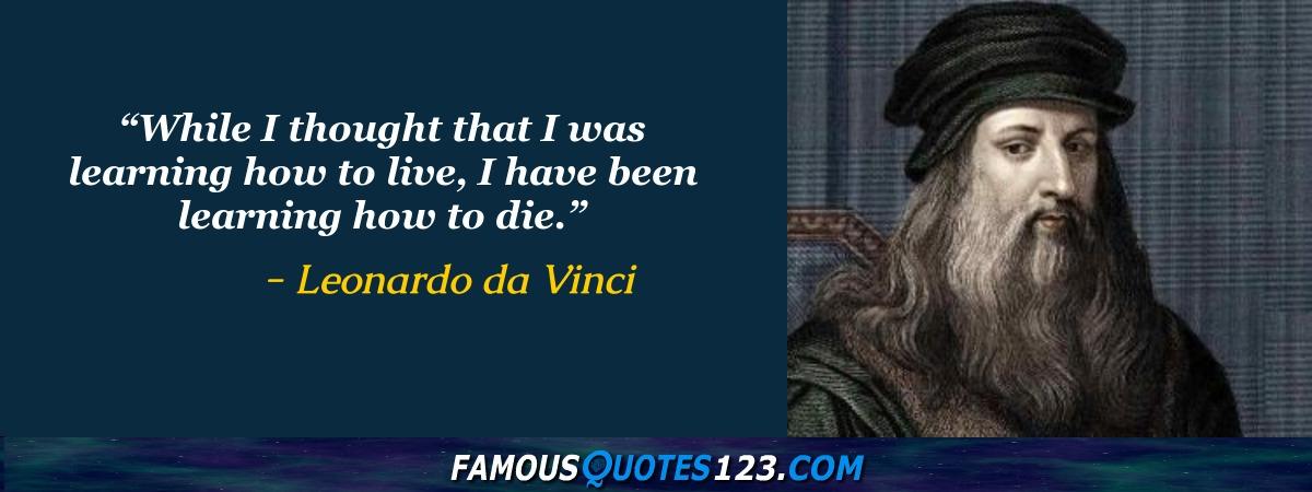 Leonardo Da Vinci Quotes Famous Quotations By Leonardo Da Vinci Classy Da Vinci Quotes