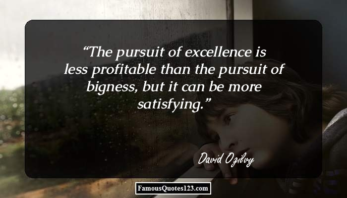 The pursuit of excellence is less profitable than the pursuit of bigness, but it can be more satisfying.