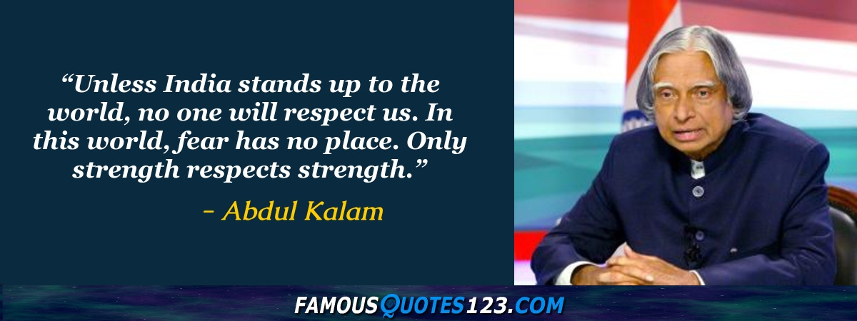 Unless India stands up to the world, no one will respect us. In this world, fear has no place. Only strength respects strength.