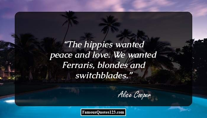 The hippies wanted peace and love. We wanted Ferraris, blondes and switchblades.