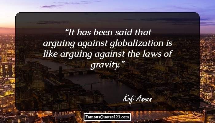 Globalization Quotes  U0026 Sayings That Will Broaden Your