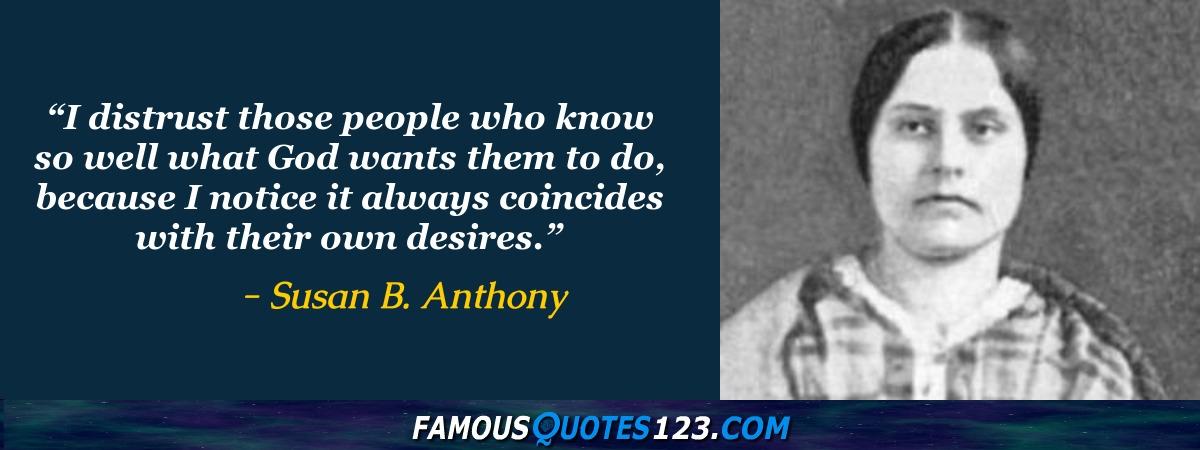 Susan B Anthony Quotes Susan B. Anthony Quotes   Famous Quotations By Susan B. Anthony  Susan B Anthony Quotes