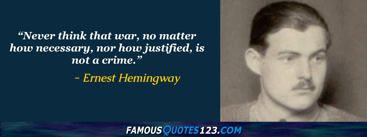 the motive of war in hemingways works When hemingway was too busy at work on a novel after the war, jack hemingway continued his army career as a security officer in berlin.