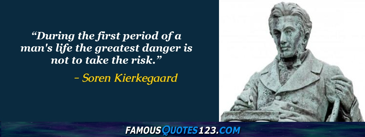 During the first period of a man's life the greatest danger is not to take the risk.