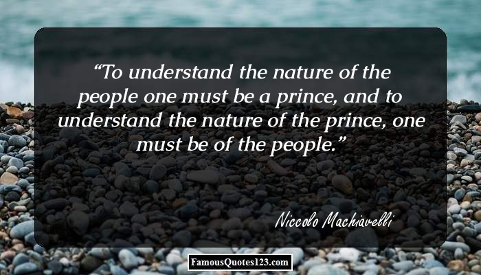 an analysis of human nature in the prince by niccolo machiavelli The prince reveals that machiavelli rightly understood that human nature is  deeply corrupt and selfish therefore, a prince must be vigilant in.