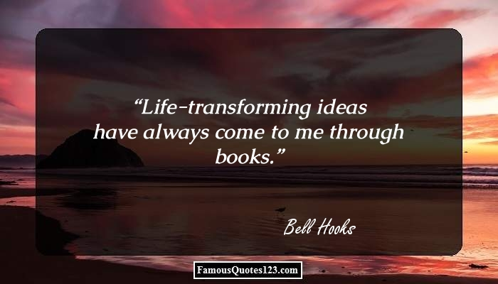 Life-transforming ideas have always come to me through books.