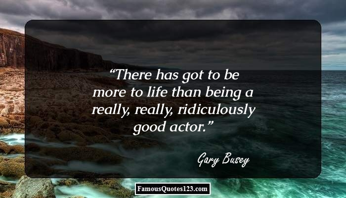 There has got to be more to life than being a really, really, ridiculously good actor.